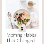 5 Morning Habits That Changed My Life