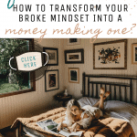 how to transform your mindset into a money making one?