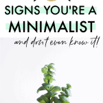 3 signs you're a minimalist and don't know it