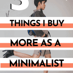 Shop like a minimalist - 5 things I buy more