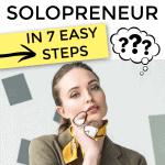 7 Easy Steps To Solopreneurship